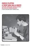 Enrico Filippini a trent'anni dalla morte. Scrittura, giornalismo, politica culturale nell'Italia del secondo Novecento Ebook di