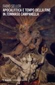Apocalittica e tempo della fine in Tommaso Campanella Libro di  Fabio Seller