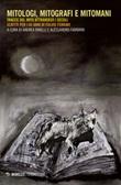 Mitologi, mitografi e mitomani. Tracce del mito attraverso i secoli. Scritti per i 65 anni di Fulvio Ferrari Libro di