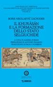 Il Khurasan e la formazione dello stato selgiuchide Libro di  Boris N. Zachoder