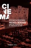 Paesaggi meridiani. Luoghi, spazi, territori del Sud nel cinema italiano (1987-2003) Ebook di  Federico Giordano