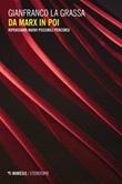 Da Marx in poi. Ripensiamo nuovi possibili percorsi Ebook di  Gianfranco La Grassa