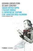 Saggio critico sopra i filosofi morali e i dipintori de' costumi e de' caratteri degli alemanni Ebook di  Giovanni Lorenzo Ferri de Saint-Constant