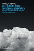 Alle origini della tecnologia scientifica. Ricezione e sviluppo del pensiero galileiano nell'opera di Isaac Newton Ebook di  Angelo Calemme