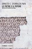 Le pietre e il potere. Una critica filosofica dei muri Libro di  Ernesto Sferrazza Papa