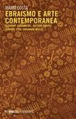 Ebraismo e arte contemporanea. Clement Greenberg, Arthur Danto, Isidore Isou, Abraham Moles Ebook di  Mario Costa