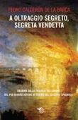 A oltraggio segreto, segreta vendetta Ebook di  Pedro Calderón de la Barca