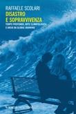 Disastro e sopravvivenza. Tempo profondo, arte climatologica e ansia da Global Warming Ebook di  Raffaele Scolari
