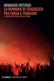 La Romania di Ceausescu tra farsa e tragedia. Il sentimento tragico della storia Ebook di  Armando Rotondi