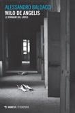 Milo de Angelis. Le voragini del lirico Ebook di  Alessandro Baldacci
