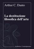 La destituzione filosofica dell'arte Ebook di  Arthur C. Danto