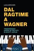 Dal ragtime a Wagner. Treemonisha di Scott Joplin Ebook di  Luca Cerchiari