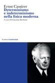 Determinismo e indeterminismo nella fisica moderna Ebook di  Ernst Cassirer