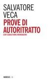Prove di autoritratto Ebook di  Salvatore Veca, Sebastiano Mondadori