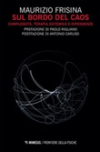 Sul bordo del caos. Complessità, terapia sistemica e dipendenze Ebook di  Maurizio Frisina