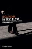 Dal nero al vero. Figure e temi del poliziesco nella narrativa italiana di non-fiction Ebook di  Lucia Faienza