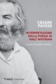 Interpretazione della poesia di Walt Whitman Ebook di  Cesare Pavese