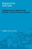 Formare con le storie di vita. Metodologie e strumenti nella formazione autobiografica Ebook di  Margherita Primi, Giulia Spalla