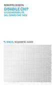 Disabile chi? La vulnerabilità del corpo che tace Ebook di  Roberto Cescon