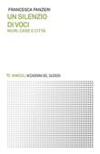 Un silenzio di voci. Muri, case e città Ebook di  Francesca Panzeri