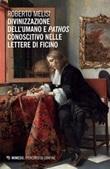 Divinizzazione dell'umano e pathos conoscitivo nelle lettere di Ficino Ebook di  Roberto Melisi