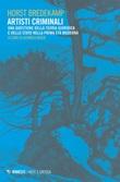 Artisti criminali. Una questione della teoria giuridica e dello stato della prima età moderna Ebook di  Horst Bredekamp