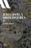 Racconti a orologeria Ebook di  Faruk Sehic