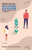 Dalla distanza alla relazione. Pedagogia e relazione d'aiuto nell'emergenza Ebook di  Marisa Musaio
