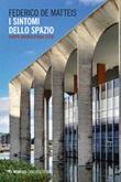 I sintomi dello spazio. Corpo architettura città Ebook di  Federico De Matteis
