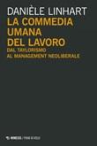 La commedia umana del lavoro. Dal taylorismo al management neoliberale Ebook di  Danièle Linhart