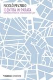 Identità in parata. Diventare attivista in un'associazione LGBT Ebook di  Nicolò Pezzolo