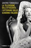 La televisione dell'Ottocento: i vittoriani sullo schermo italiano Ebook di  Saverio Tomaiuolo