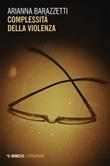 Complessità della violenza Ebook di  Arianna Barazzetti