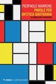 Parole per un'etica quotidiana. 15 divagazioni filosofiche Ebook di  Pierpaolo Marrone