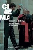 Nanni Moretti. Il cinema come cura Ebook di  Roberto Lasagna