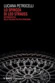 Lo Spinoza di Leo Strauss. Un'ermeneutica della teologia politica spinoziana Ebook di  Luciana Petrocelli