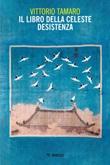Il libro della celeste desistenza Ebook di  Vittorio Tamaro