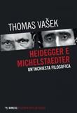 Heidegger e Michelstaedter. Un'inchiesta filosofica Ebook di  Thomas Vasek