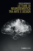 Letture di neurosemiotica tra arte e design Ebook di  Rocco Antonucci