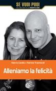 Alleniamo la felicità Ebook di  Patrizio Trasmondi, Valeria Candia