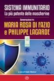 Sistema immunitario. La più potente delle mascherine Ebook di  Maria Rosa Di Fazio, Philippe Lagarde