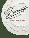 Diana. Bologna in un ristorante Libro di  Mauro Bassini