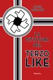 La dittatura del terzo like Libro di  Alvise Cagnazzo