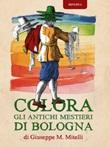 Colora gli antichi mestieri di Bologna. Ediz. illustrata Libro di  Giuseppe Maria Mitelli