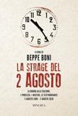 La strage del 2 agosto Libro di  Beppe Boni