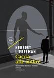 Caccia alle ombre Ebook di  Herbert Lieberman