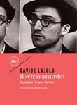 Il «vizio assurdo». Storia di Cesare Pavese Ebook di  Davide Lajolo