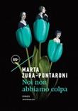 Noi non abbiamo colpa Ebook di  Marta Zura-Puntaroni