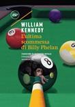 L' ultima scommessa di Billy Phelan Ebook di  William Kennedy