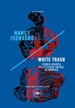 White trash. Storia segreta delle classi sociali in America Ebook di  Nancy Isenberg